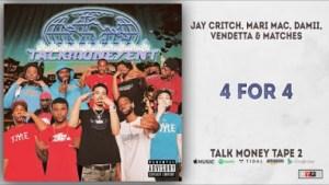 Talk Money Tape 2 BY Jay Critch, Mari Mac, Damii, Vendetta X Matches